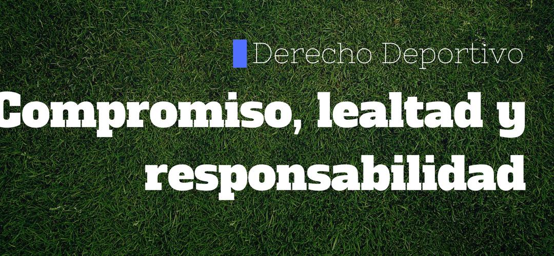 Compromiso, lealtad y responsabilidad frente a mercantilismo en el fútbol