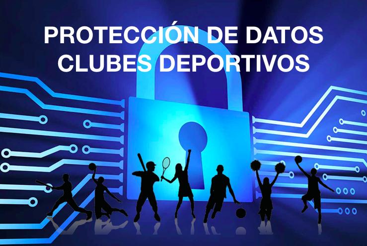 PROTECCION DE DATOS PARA CLUBES DEPORTIVOS.